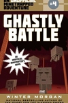 Ghastly Battle: An Unofficial Minetrapped Adventure, #4