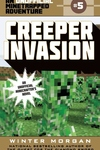 Creeper Invasion: An Unofficial Minetrapped Adventure, #5