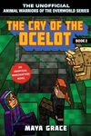 The Cry of the Ocelot: An Unofficial Minecrafter's Novel, Book 2