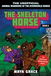 The Skeleton Horse: An Unofficial Minecrafters Novel, Book 3