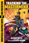 Tracking the Mastermind: An Unofficial Graphic Novel for Fortniters