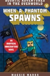 When a Phantom Spawns: An Unofficial Minecrafters Novel