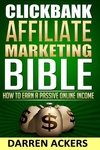 Clickbank Affiliate Marketing Bible How to Earn a Passive Online Income