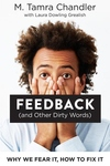 Feedback (and Other Dirty Words): Why We Fear It, How to Fix It