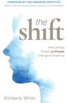 The Shift: How Seeing People as People Changes Everything