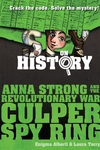 Spy on History: Anna Strong and the Revolutionary War Culper Spy Ring