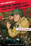 Victor Dowd and the World War II Ghost Army: A Spy on History Book
