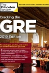Princeton Review Cracking the GRE 2019 : The Strategies, Practice, and Review You Need for the Score You Want