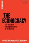 Econocracy: The Perils of Leaving Economics to the Experts