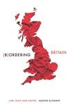 Bordering Britain: Law, Race and Empire