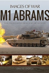 M1 Abrams: Rare Photographs from Wartime Archives