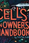 Cells: An Owner's Handbook