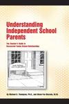 Understanding Independent School Parents : The Teacher's Guide to Successful Fami