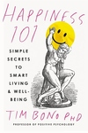 Happiness 101: Simple Secrets to Smart Living & Well-Being