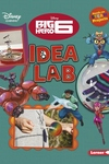 Big Hero 6 Idea Lab