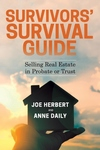 Survivors' Survival Guide: Selling Real Estate in Probate or Trust