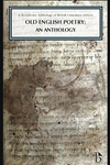 Old English Poetry : An Anthology