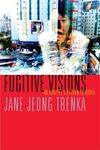 Fugitive Visions:An Adoptee's Return to Korea