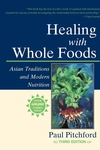 Healing with Whole Foods:Asian Traditions and Modern Nutrition