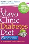 The Mayo Clinic Diabetes Diet:The #1 New York Bestseller Adapted for People with Diabetes