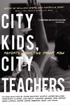 City Kids, City Teachers:Reports from the Front Row