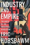 Industry and Empire:The Birth of the Industrial Revolution