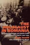 Holocaust in Romania: The Destruction of Jews and Gypsies Under the Antonescu Regime, 1940-1944