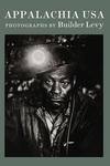 Appalachia USA:Photographs, 1968-2009