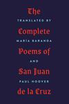 The Complete Poems of San Juan de la Cruz