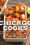 Chicago Cooks:25 Years of Chicago Culinary History and Great Recipes from les Dames d'Escoffier