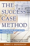 Success Case Method: Find Out Quickly What's Working and What's Not