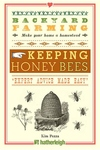 Backyard Farming: Keeping Honey Bees:From Hive Management to Honey Harvesting and More