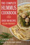 The Complete Hummus Cookbook: Over 100 Recipes