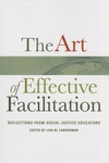 Art of Effective Facilitation : Reflections From Social Justice Educators