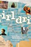 Girldrive:Criss-Crossing America, Redefining Feminism