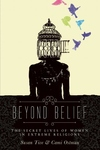 Beyond Belief:The Secret Lives of Women in Extreme Religions