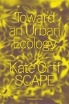 Toward an Urban Ecology : Scape
