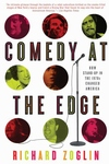 Comedy at the Edge:How Stand-Up in the 1970s Changed America