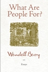What Are People For?:Essays