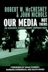Our Media, Not Theirs:The Democratic Struggle Against Corporate Media