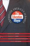 The Education Mayor:Improving America's Schools
