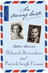 In Tearing Haste:The Letters Between Deborah Devonshire and Patrick Leigh Fermor