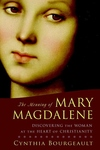 The Meaning of Mary Magdalene:Discovering the Woman at the Heart of Christianity