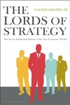 Lords of Strategy:The Secret Intellectual History of the New Corporate World