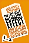 Self-Made Billionaire Effect : How Extreme Producers Create Massive Value