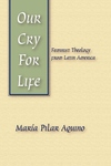 Our Cry for Life:Feminist Theology from Latin America