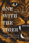 One With the Tiger: Sublime and Violent Encounters Between Man and Animal