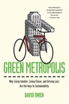 Green Metropolis:Why Living Smaller, Living Closer, and Driving Less Are the Keys to Sustainability