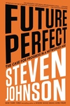 Future Perfect:The Case for Progress in a Networked Age