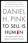 To Sell Is Human:The Surprising Truth about Moving Others